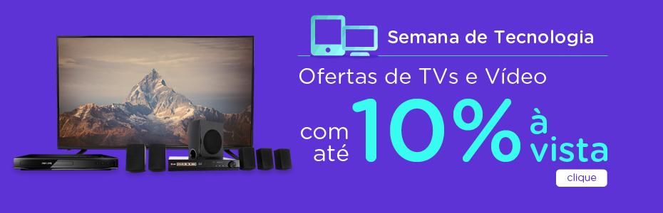 TVs e Vídeo com até 10% de desconto à vista!